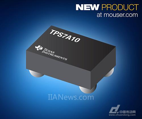 贸泽推出TexasInstrumentsTPS7A10超低压差稳压器新品——为MCU和模拟传感器提供支持