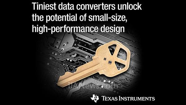 德州仪器推出数据转换器具备高集成度与高性能——TI新型高精度减小工业系统总体积